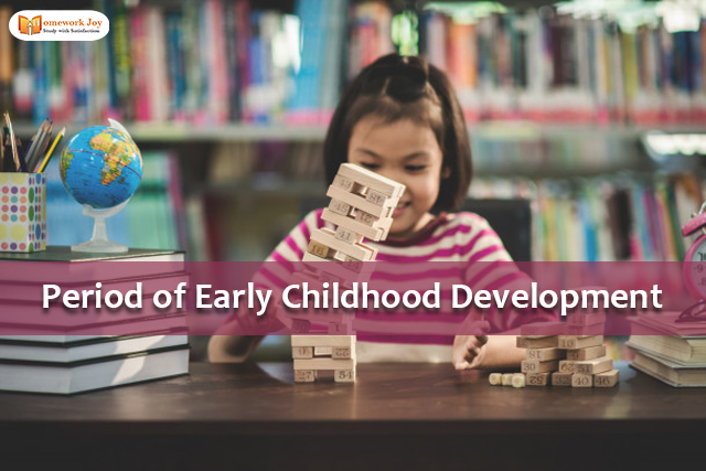 Period of Early Childhood Development