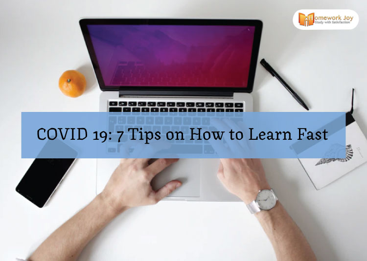 COVID 19 7 Tips on How to Learn Fast